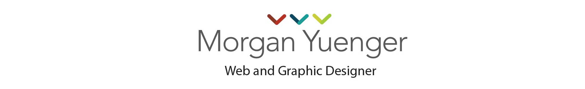 Morgan Yuenger Graphic Designer, Web Designer for Hire